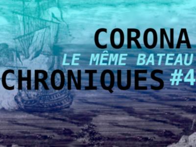 Chroniques du Corona #4