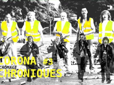 Chroniques du Corona #3